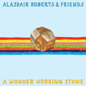1Alasdair-Roberts-Wonder-Working-Stone-500x500